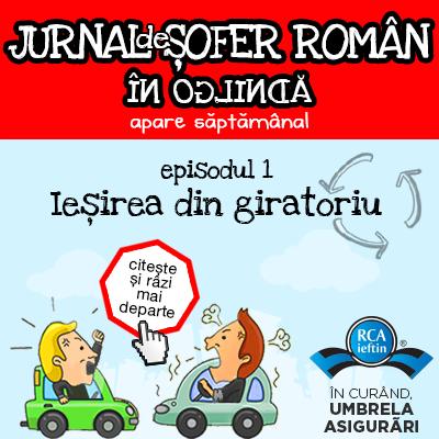 JURNAL DE SOFER ROMAN. EP. 1: Iesirea din giratoriu