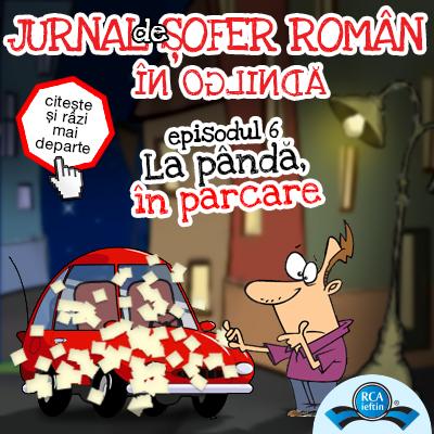 Jurnal de sofer roman, EP. 6: La panda, in parcare