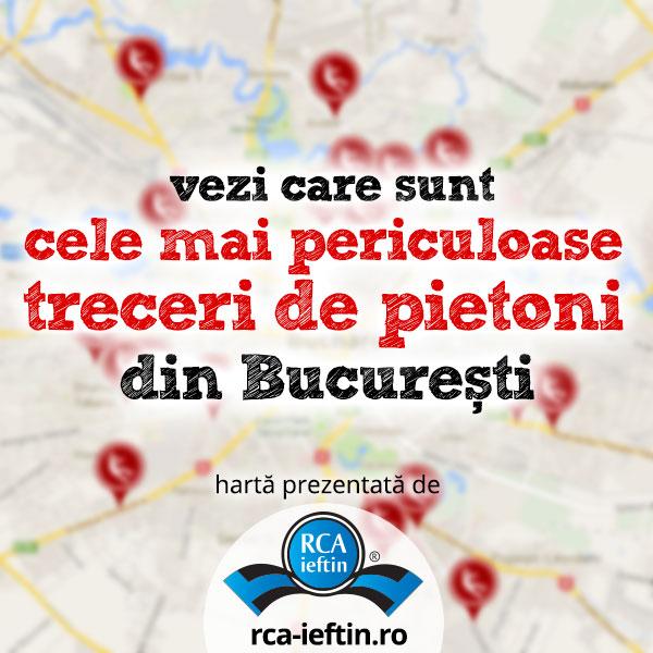 Harta: Cele mai periculoase treceri de pietoni din Bucuresti